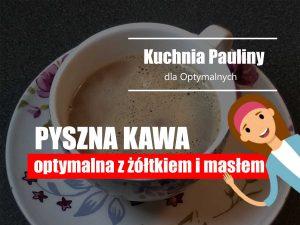 Read more about the article Kawa z żółtkiem i masłem