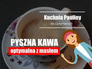 Read more about the article Kawa z masłem